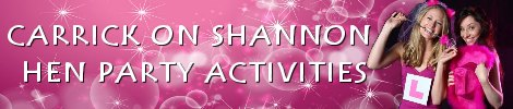 Carrick on Shannon Hen Party Activities
