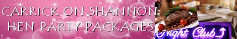 Carrick on Shannon Hen Party Packages